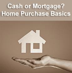 Cash vs Mortgage Basics