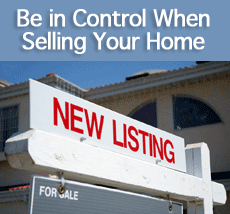 Be in Control When Selling Your Home