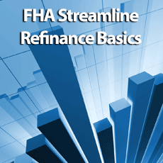 FHA Streamline Refinance Basics