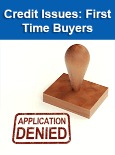 Credit Issues: First Time Buyers