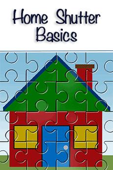 Home Shutter Basics
