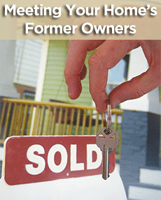 Meeting Your Home's Former Owners