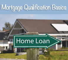 Mortgage Qualification Basics