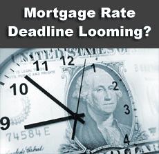 Mortgage Rate Deadline Looming?