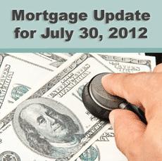 Mortgage Updates 7-30-12