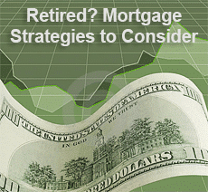 Retired Mortgage Strategies